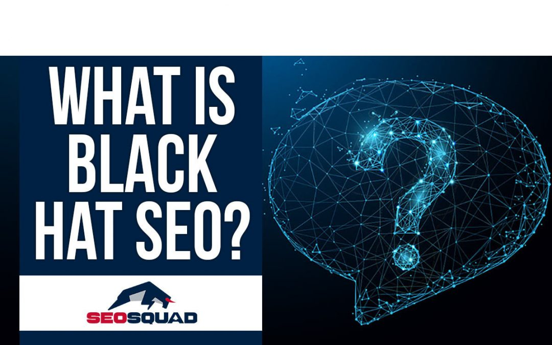What is Black Hat SEO?